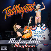 Motor City Mayhem by Ted Nugent