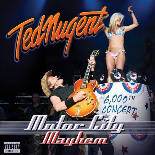 Motor City Mayhem by Ted Nugent