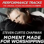 Moment Made For Worshipping (Premiere Performance Plus Track) by Steven Curtis Chapman