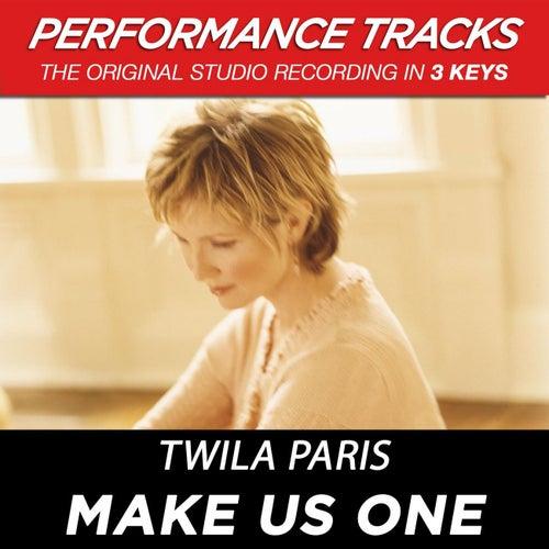 Make Us One (Premiere Performance Plus Track) by Twila Paris