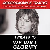 We Will Glorify (Premiere Performance Plus Track) by Twila Paris