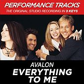 Everything To Me (Premiere Performance Plus Track) by Avalon