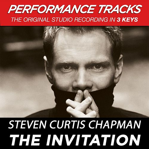 The Invitation (Premiere Performance Plus Track) by Steven Curtis Chapman