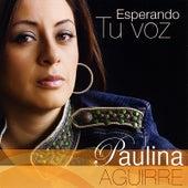 Esperando Tu Voz de Paulina Aguirre