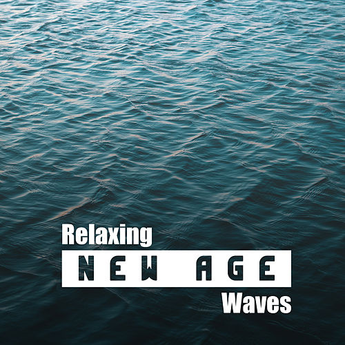 Relaxing New Age Waves by Relaxing Sounds of Nature