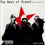 The Best of 3canal, Vol's. 1, 2 & 3 [1997-2004] by 3 Canal
