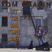Let the Bad Times Roll by Tom Chapin