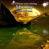The Ultimate Most Relaxing Mozart In the Universe by Various Artists