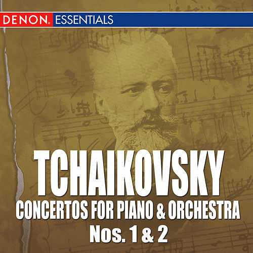 Tchaikovsky: Concertos for Piano & Orchestra Nos. 1 & 2 by Various Artists