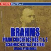 Brahms: Piano Concertos Nos. 1, 2 & Academic Festival Overture by Berliner Symphoniker
