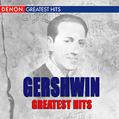 Gershwin Greatest Hits by Various Artists
