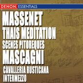 Massenet: Thais Meditation & Scenes Pitoresques - Mascagni: Cavalleria Rusticana, Intermezzo by Various Artists