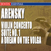 Arensky: Violin Concerto - Suite No. 1 - A Dream on the Volga, Opera Overture by Various Artists