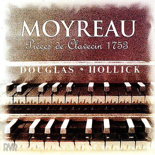 Moyreau: Pieces De Clavecin 1753 by Douglas Hollick