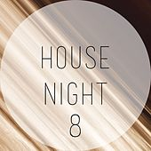 House Night, Vol. 8 by Various Artists