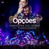 Opções (Participação Especial Thiaguinho) de Harmonia Do Samba
