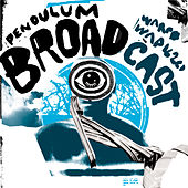 Pendulum by Broadcast