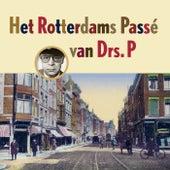 Het Rotterdams Passé Van Drs. P de Various Artists