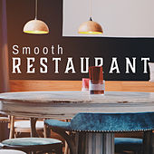 Smooth Restaurant by Restaurant Music