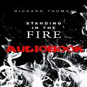Standing in the Fire Audiobook by Richard Thomas