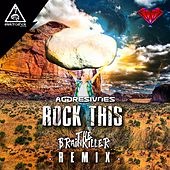 Rock This (Brainkiller Remix) von Aggresivnes