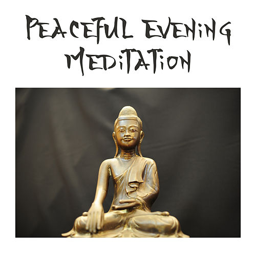 Peaceful Evening Meditation by The Buddha Lounge Ensemble
