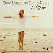 Easy Listening Piano Notes for Yoga – Instrumental Background Music for Yoga Classes and Wellness Spa by Various Artists