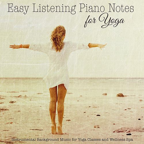 Easy Listening Piano Notes for Yoga – Instrumental    by