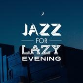 Jazz for Lazy Evening by The Jazz Instrumentals
