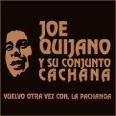 Vuelvo Otra Vez Con, La Pachanga by Joe Quijano y Su Conjunto Cachana