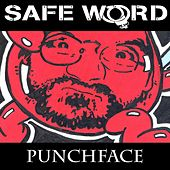 Punchface by The Safeword