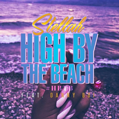 High by the Beach (HBTB) [feat. Danny Boy] by Stella