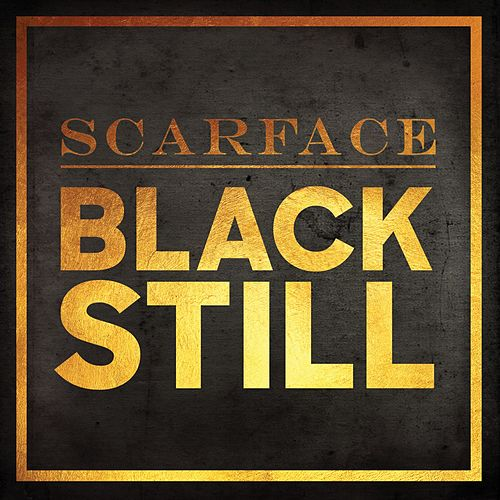 Black Still by Scarface