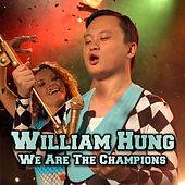 We Are The Champions by William Hung