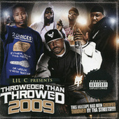 Throweder Than Throwed 2009 by LIL C