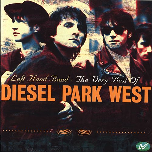 Left Hand Band - The Very Best Of Diesel Park West by Diesel Park West