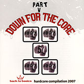 Down For the Core Part V by Various Artists