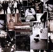 Swing Swang Swung by Guardian