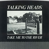 Take Me To The River [Edit] / Thank You For Sending Me An Angel [Version] [Digital 45] di Talking Heads