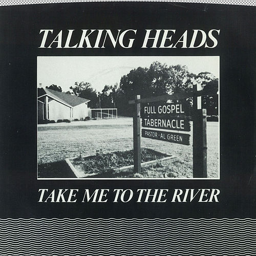 Take Me To The River [Edit] / Thank You For Sending Me An Angel [Version] [Digital 45] by Talking Heads