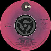 We Are Family / Easier To Love by Sister Sledge