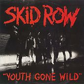 Youth Gone Wild / Sweet Little Sister [Digital 45] von Skid Row