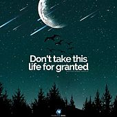Don't Take This Life for Granted (Motivational Speech) by Fearless Soul