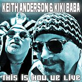 This Is How We Live by Keith Anderson