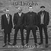 Hundred Dollar Bill by Lincolns