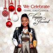 We Celebrate by Vanessa Howard