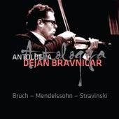 Dejan Bravničar - Antologija IV. Bruch - Mendelssohn - Stravinski by Dejan Bravničar