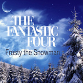 Frosty The Snowman von The Fantastic Four