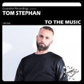 To The Music de Tom Stephan