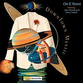 On E Street (feat. Max Weinberg & Garry Tallent) by DownTown Mystic